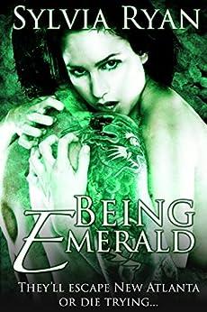 Being Emerald (New Atlanta series Book 3) by [Sylvia Ryan]