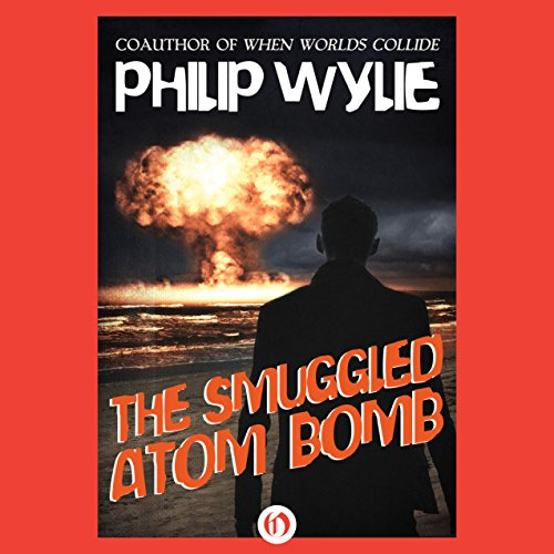 The Smuggled Atom Bomb audiobook cover art