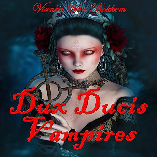 Dux Ducis Vampires ( Vampires and Werewolves) audiobook cover art