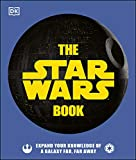 The Star Wars Book: Expand your knowledge of a galaxy far, far away...