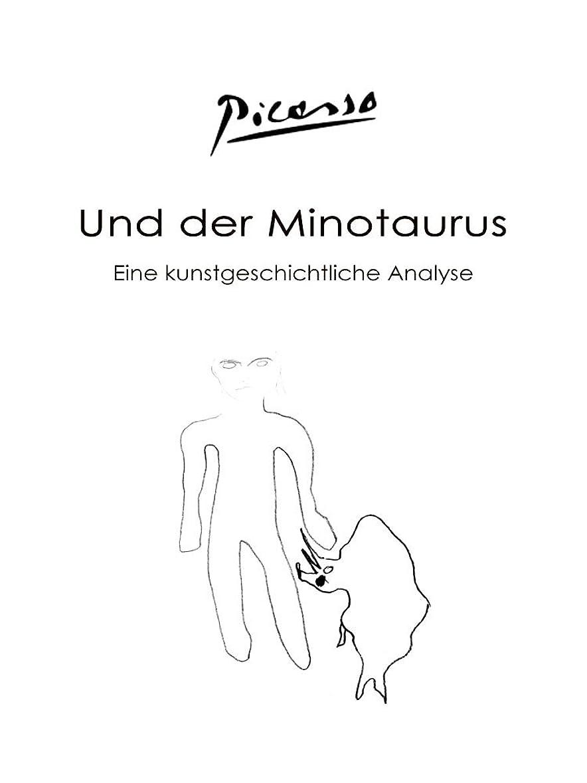 慎重冷ややかな便宜Picasso und der Minotaurus (German Edition)