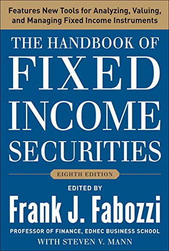 Compare Textbook Prices for The Handbook of Fixed Income Securities, Eighth Edition 8 Edition ISBN 9780071768467 by Fabozzi, Frank,Mann, Steven