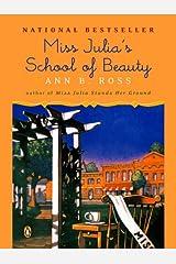 Miss Julia's School of Beauty: A Novel Kindle Edition