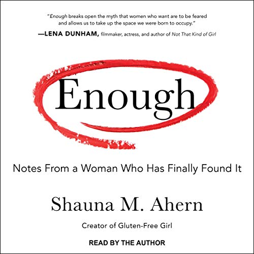 Enough: Notes from a Woman Who Has Finally Found It