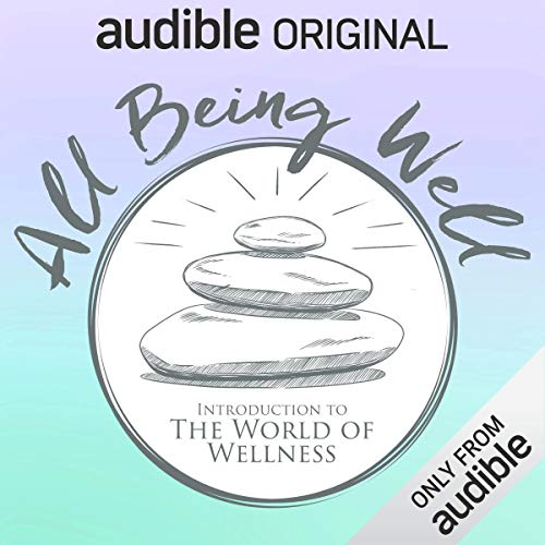 All Being Well: Introduction to the World of Wellness cover art