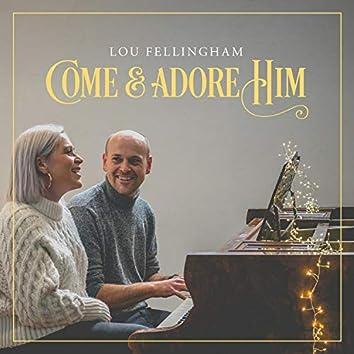 Come & Adore Him