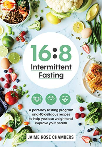 16 8 Intermittent Fasting Kindle Edition By Chambers Jaime Rose Health Fitness Dieting Kindle Ebooks Amazon Com