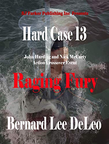 Hard Case 13: Raging Fury (John Harding)
