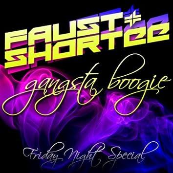 Gangsta Boogie / Friday Night Special