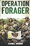 Operation Forager: 1944 Battle for Saipan, Invasion of Tinian, and Recapture of Guam (WW2 Pacific Military History Series)