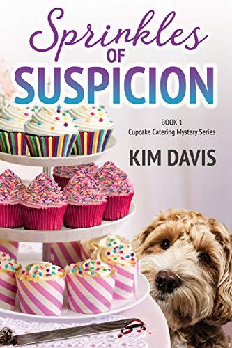 Sprinkles of Suspicion (Cupcake Catering Mystery Series Book 1) by [Kim Davis]