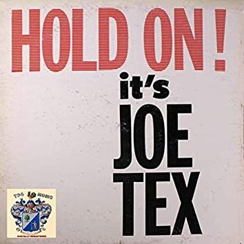 Hold On It's Joe Tex