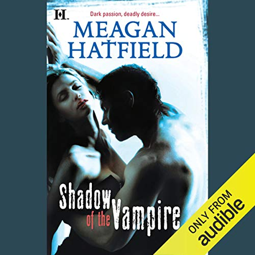 Shadow of the Vampire Audiobook By Meagan Hatfield cover art