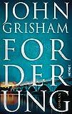 Forderung: Roman - John Grisham