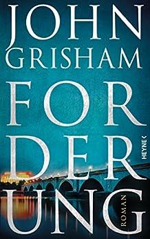 Forderung: Roman (German Edition) by [John Grisham, Kristiana Dorn-Ruhl, Bea Reiter, Imke Walsh-Araya]
