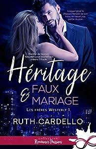 Les frères Westerly, tome 1 : Héritage et faux-mariage par Ruth Cardello