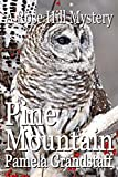Pine Mountain (Rose Hill Mysteries Book 12)