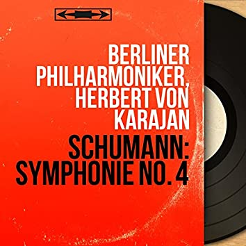 Schumann: Symphonie No. 4 (Mono Version)