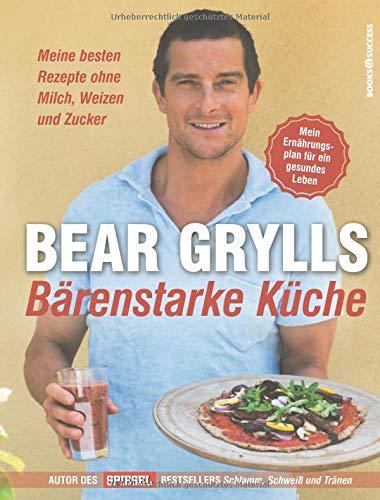 Bärenstarke Küche: Meine besten Rezepte ohne Milch, Weizen und Zucker