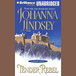 Tender Rebel     A Malory Novel              By:                                                                                                                                 Johanna Lindsey                               Narrated by:                                                                                                                                 Laural Merlington                      Length: 10 hrs and 11 mins     621 ratings     Overall 4.4