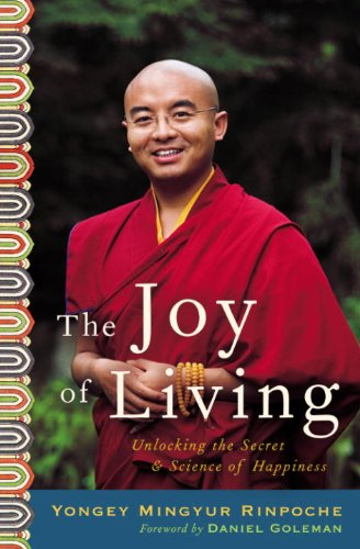 The Joy of Living: Unlocking the Secret and Science of Happiness by [Eric Swanson, Yongey Rinpoche Mingyur, Daniel Goleman]