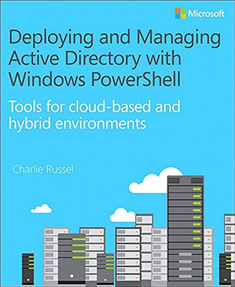 言及する戦い経度Deploying and Managing Active Directory with Windows PowerShell: Tools for cloud-based and hybrid environments (IT Best Practices - Microsoft Press) (English Edition)