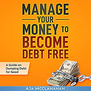 Manage Your Money to Become Debt Free cover art