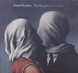 The Phosphorescent Blues by Punch Brothers (2015-01-27)