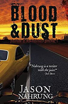 Blood & Dust (Vampires in the Sunburnt Country Book 1) by [Jason Nahrung]