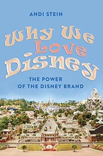 Why We Love Disney: The Power of the Disney Brand