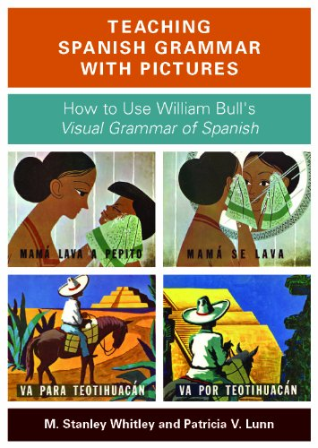Download Teaching Spanish Grammar with Pictures: How to Use William Bull's Visual Grammar of Spanish (With DVD) 158901703X