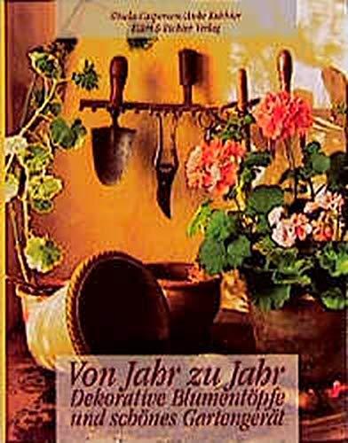 Von Jahr zu Jahr. Dekorative Blumentöpfe und schönes Gartengerät.