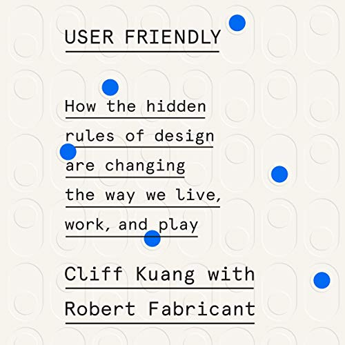 User Friendly Audiobook By Cliff Kuang, Robert Fabricant cover art