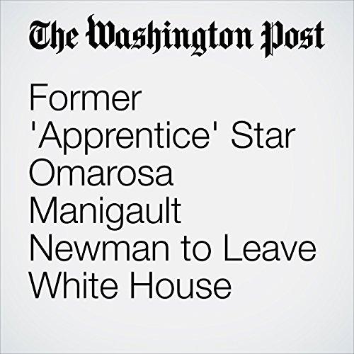 Former 'Apprentice' Star Omarosa Manigault Newman to Leave White House copertina