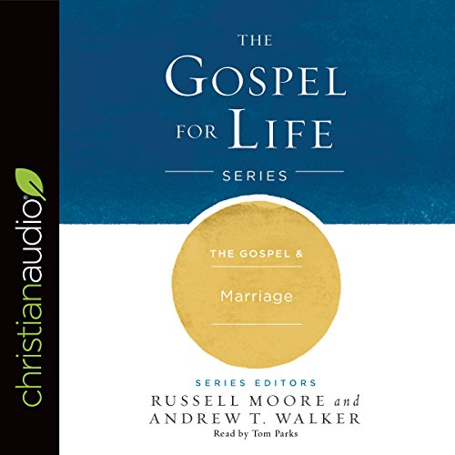The Gospel & Marriage     Gospel for Life Series              By:                                                                                                                                 Russell Moore,                                                                                        Andrew T. Walker                               Narrated by:                                                                                                                                 Tom Parks                      Length: 2 hrs and 26 mins     1 rating     Overall 5.0