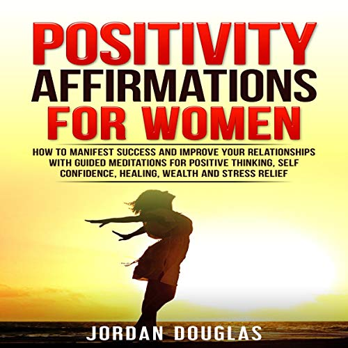 Positivity Affirmations for Women audiobook cover art