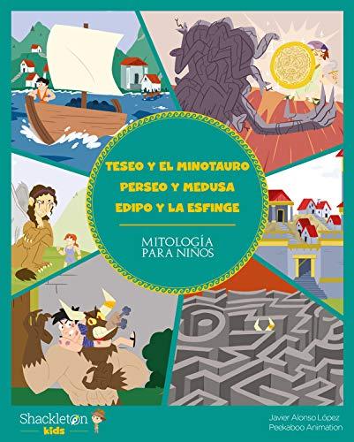 Teseo y el Minotauro. Perseo y Medusa. Edipo y la Esfinge (Mitología para niños nº 5)