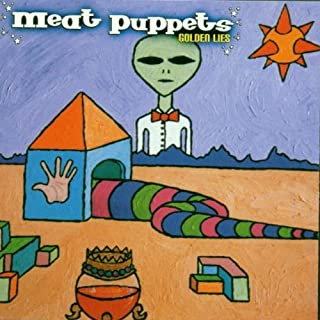 Golden Lies by The Meat Puppets (2000-09-26)