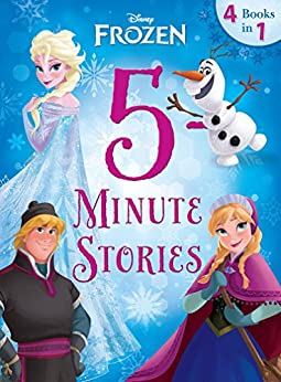 Frozen: 5-Minute Frozen Stories: 4 books in 1 (Disney Storybook (eBook)) by [Disney Book Group, Disney Storybook Art Team]