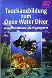 Tauchausbildung zum Open Water Diver: Das internationale Tauchsportbrevet
