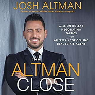 The Altman Close     Million-Dollar Negotiating Tactics from America's Top-Selling Real Estate Agent              Auteur(s):                                                                                                                                 Josh Altman                               Narrateur(s):                                                                                                                                 Austin Rising                      Durée: 7 h et 40 min     3 évaluations     Au global 4,7