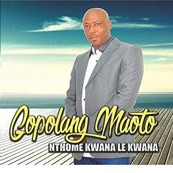 Nthome Kwana Le Kwana
