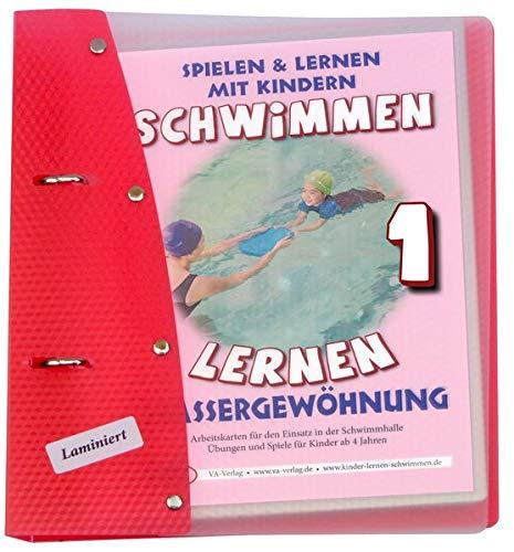 Schwimmen lernen 1: Wassergewöhnung (laminiert): Spielen & Lernen mit Kindern (Schwimmen lernen - laminiert / Spielen & Lernen mit Kindern)