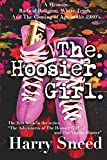 The. Hoosier. Girl.: A Memoir. Radical Religion. White Trash. And The Coming of Age During the 1980's (The Adventures of the Hoosier Girl and the Vagina Hunter)