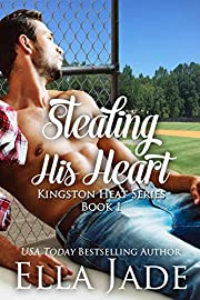 Stealing His Heart (Kingston Heat Book 1)