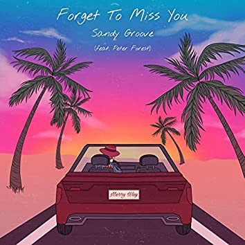 Forget to Miss You (feat. Peter Forest)