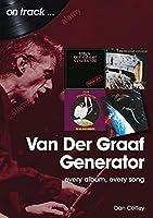 Van Der Graaf Generator: Every Album, Every Song (On Track)