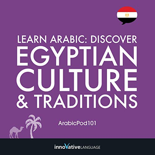 Learn Arabic: Discover Egyptian Culture & Traditions                   By:                                                                                                                                 Innovative Language Learning                               Narrated by:                                                                                                                                 ArabicPod101.com                      Length: 2 hrs and 19 mins     Not rated yet     Overall 0.0