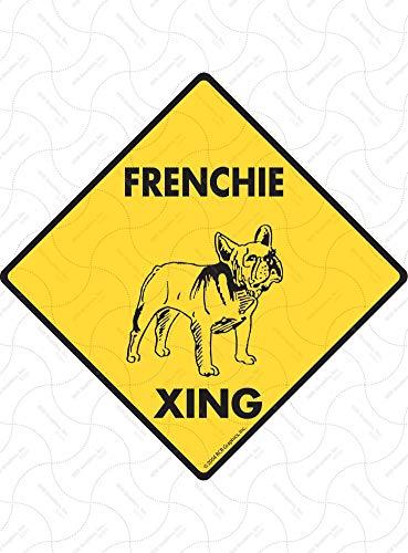 SignsWithAnAttitude Warning! French Bulldog Xing (Crossing) Aluminum Dog Sign - 6' x 6'