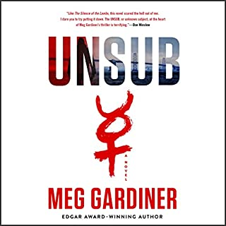 UNSUB     A Novel              By:                                                                                                                                 Meg Gardiner                               Narrated by:                                                                                                                                 Hillary Huber                      Length: 12 hrs and 1 min     412 ratings     Overall 4.3